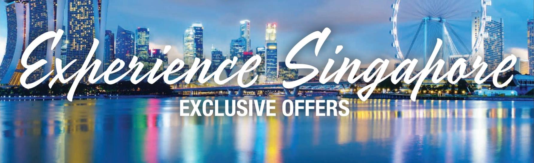 Expereince Singapore Exclusive Offers